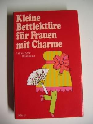 Kleine Bettlektüre für Frauen mit Charme