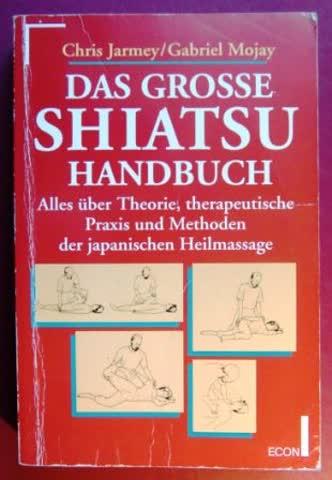 Das große Shiatsu- Handbuch