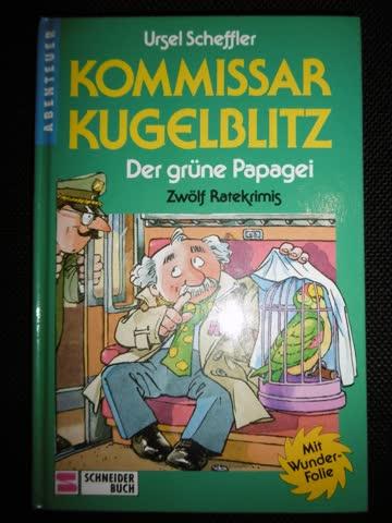 Kommissar Kugelblitz, Bd.4, Der grüne Papagei
