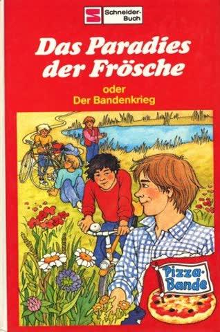 Die Pizza- Bande V. Das Paradies der Frösche oder der Bandenkrieg. ( Ab 10 J.)
