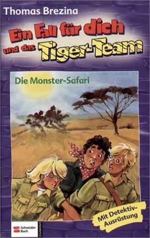 Ein Fall für dich und das Tiger-Team, Bd.10, Die Monster-Safari