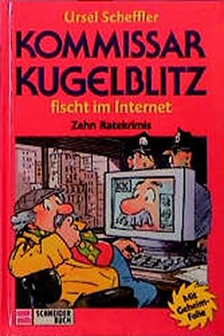 Kommissar Kugelblitz, Bd.17, Kommissar Kugelblitz fischt im Internet