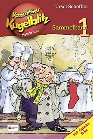 Kommissar Kugelblitz. Sammelband 01. Das Phantom läßt grüßen!: Die rote Socke / Die orangefarbene Maske / Der gelbe Koffer