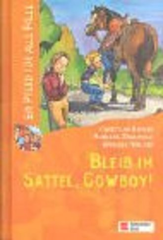 Ein Pferd für alle Fälle. Bleib im Sattel, Cowboy!
