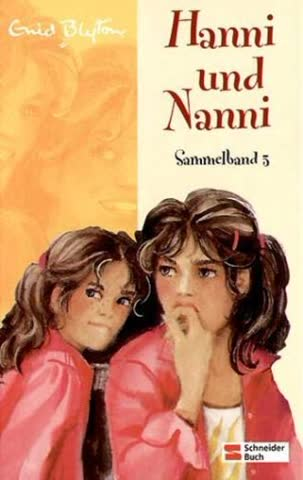 Hanni und Nanni Sammelband 3. Hanni und Nanni suchen Gespenster, Hanni und Nanni in tausend Nöten, Hanni und Nanni groß in Form