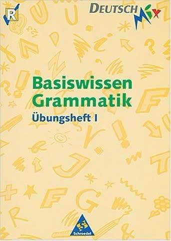Basiswissen Grammatik, neue Rechtschreibung, H.1, Ab Klasse 5