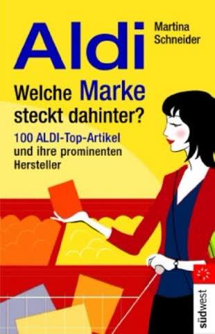 Aldi - Welche Marke steckt dahinter? 100 Aldi-Produkte und ihre prominenten Hersteller