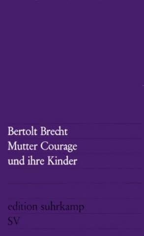 Mutter Courage Und Ihre Kinder; Eine Chronik Aus Dem Dreißigjährigen Krieg
