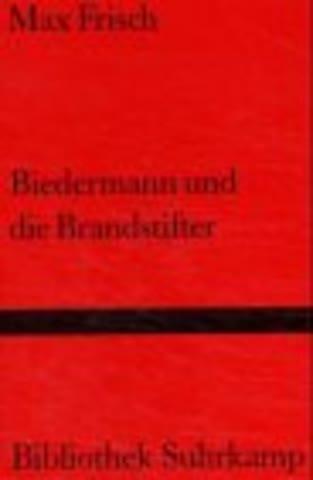 Biedermann Und Die Brandstifter; Ein Lehrstück Ohne Lehre. Text Und Kommentar