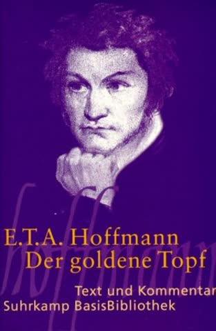 Der Goldene Topf. Text Und Kommentar; Ein Märchen Aus Der Neuen Zeit