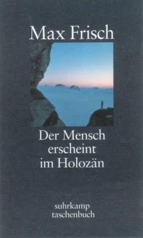Der Mensch erscheint im Holozän: Eine Erzählung