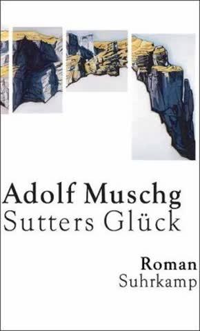 Sutters Glück: Roman