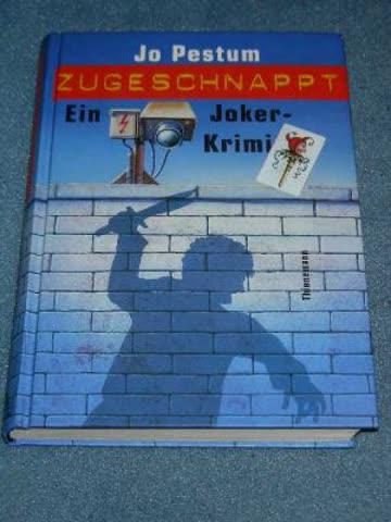 Zugeschnappt. Ein Joker- Krimi. ( Ab 12 J.)