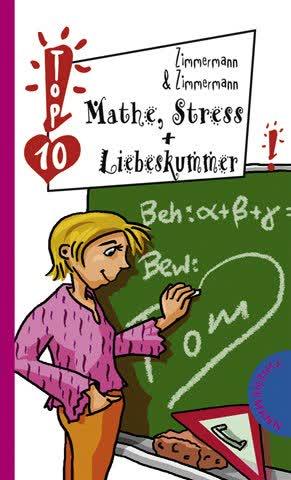 Mathe, Stress & Liebeskummer