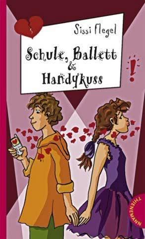 Schule, Ballett & Handykuss