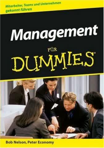 Management für Dummies. Mitarbeiter, Teams und Unternehmen gekonnt führen (Fur Dummies)