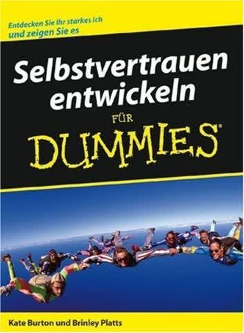 Selbstvertrauen entwickeln für Dummies (Fur Dummies)