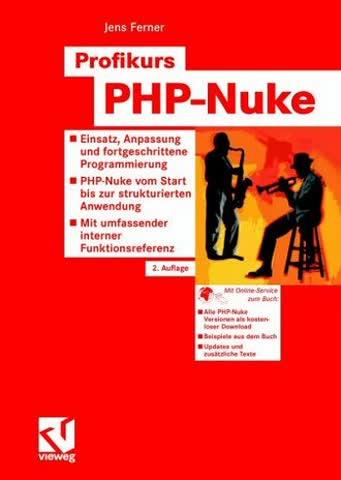 Profikurs PHP-Nuke: Einsatz, Anpassung und fortgeschrittene Progammierung PHP-Nuke vom Start bis zur strukturierten Anwendung Mit umfassender interner Funktionsreferenz (German Edition)