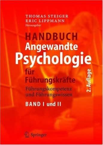 Handbuch angewandte Psychologie für Führungskräfte. Führungskompetenz und Führungswissen