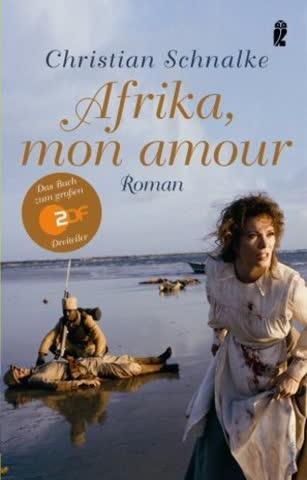 Afrika, mon amour. Das Buch zum grossen ZDF-Dreiteiler