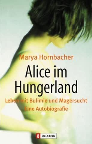 Alice Im Hungerland; Leben Mit Bulimie Und Magersucht