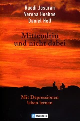 Mittendrin Und Nicht Dabei - Mit Depressionen Leben Lernen