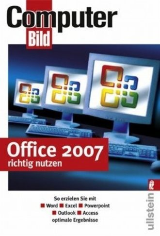 Office 2007 Richtig Nutzen; So Erzielen Sie Mit Word - Excel - Powerpoint - Outlook - Access Optimal