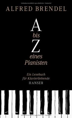 A bis Z eines Pianisten: Ein Lesebuch für Klavierliebende