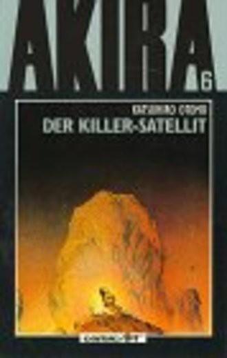 Akira, Bd.6, Der Killer-Satellit