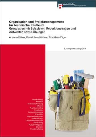 Organisation und Projektmanagement für technische Kaufleute und HWD