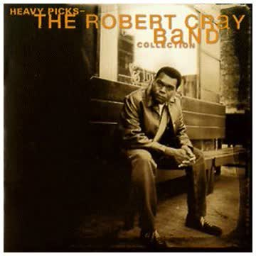 Robert Cray - Heavy Picks/the R.C.Collection