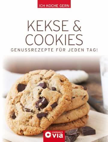 Kekse & Cookies: Genussrezepte für jeden Tag
