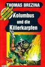 Kolumbus und die Killerkarpfen