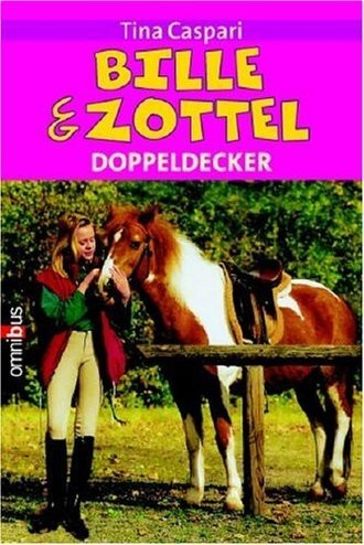 Bille und Zottel, Pferdeliebe auf den ersten Blick & Zwei unzertrennliche Freunde