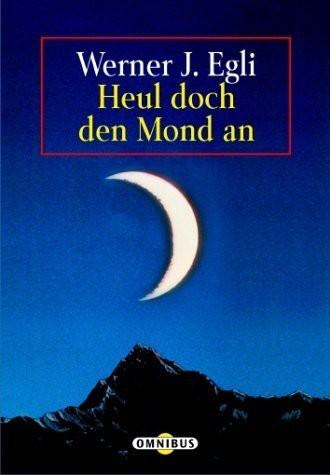 Heul doch den Mond an. Sonderausgabe. ( Ab 12 J.).