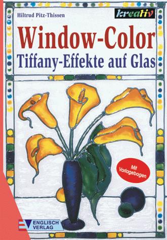 Window- Color. Tiffany- Effekte auf Glas. Mit Vorlagenbogen