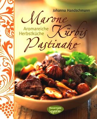 Marone, Kürbis, Pastinake: Aromareiche Herbstküche