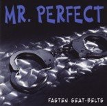 Mr. Perfect - Fasten seat-belts