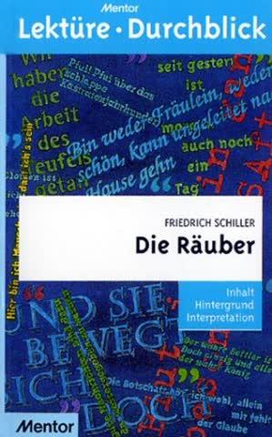 Friedrich Schiller: Die Räuber. Inhalt, Hintergrund, Interpretation. (Reihe: Mentor Lektüre mit Durchblick).