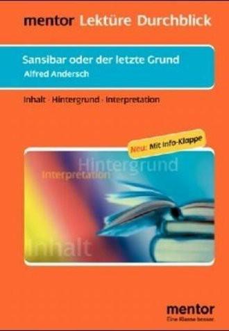 Alfred Andersch: Sansibar Oder Der Letzte Grund; Inhalt, Hintergrund, Interpretation
