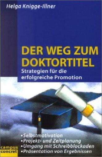 Der Weg zum Doktortitel: Strategien für die erfolgreiche Promotion (campus concret)