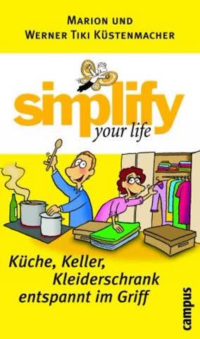 Simplify Your Life - Küche, Keller, Kleiderschrank Entspannt Im Griff