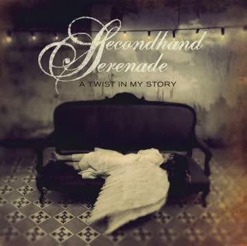 Secondhand Serenade - Twist in My Story
