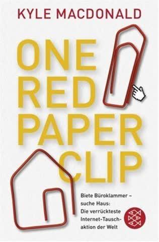 One Red Paperclip: Die verrückteste Internet-Tauschaktion der Welt