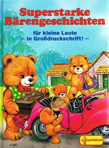 Superstarke Bärengeschichten für kleine Leute - In Grossdruckschrift!