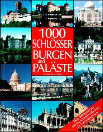 1000 Burgen, Schlösser und Paläste