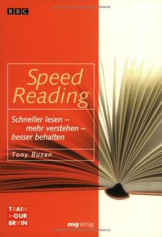 Speed Reading; Schneller Lesen, Mehr Verstehen, Besser Behalten