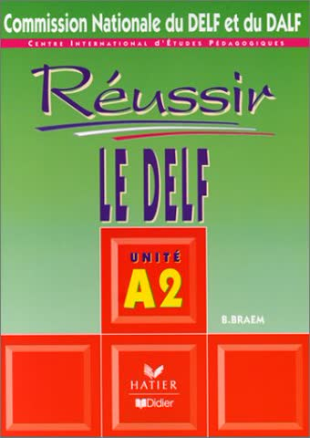 Réussir le DELF : Unité A2