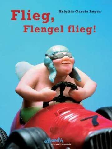 Flieg, Flengel flieg!