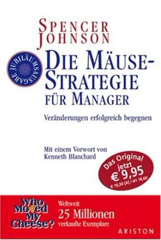 Die Mäuse-Strategie für Manager. Veränderungen erfolgreich begegnen